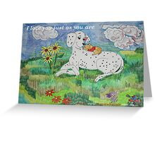 I love you just as you are <3  Greeting Card