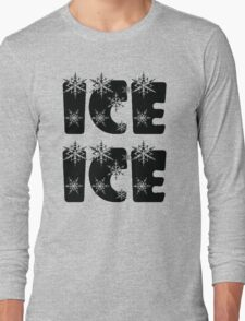 Ice Ice Baby Long Sleeve T-Shirt