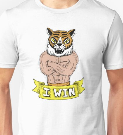 I win - says Tiger Man with wonderfully burly forearms Unisex T-Shirt
