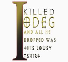 I killed Odeg by alvinR32