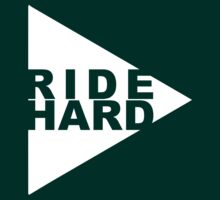 Ride Hard Ride Foward (dark) by PaulHamon