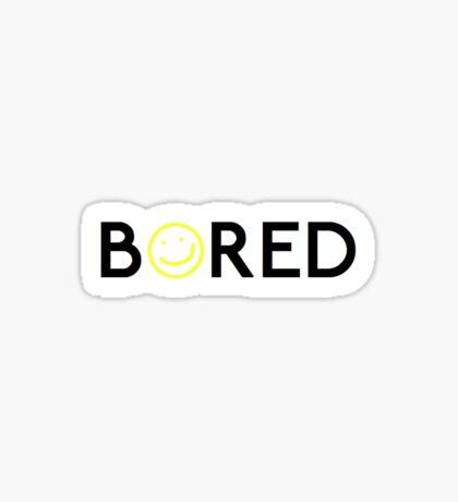 Bored. Sticker