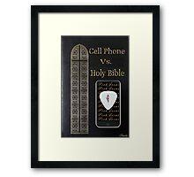 ☀ ツCELL PHONE VS. BIBLE .. FOOD FOR THOUGHT..SEE WRITE UP TY☀ ツ Framed Print