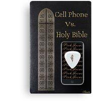 ☀ ツCELL PHONE VS. BIBLE .. FOOD FOR THOUGHT..SEE WRITE UP TY☀ ツ Canvas Print