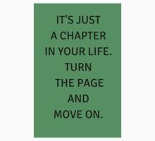 IT'S JUST  A CHAPTER  IN YOUR LIFE.  TURN  THE PAGE AND  MOVE ON. Baby Tee