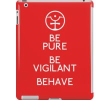 Be Pure, Be Vigilant, Behave iPad Case/Skin