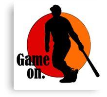 Baseball Fan: Game On. Canvas Print