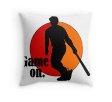Baseball Fan: Game On. Throw Pillow