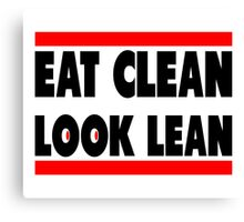 Eat Clean Look Lean Canvas Print