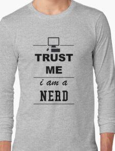 Trust me I´m a Nerd Long Sleeve T-Shirt