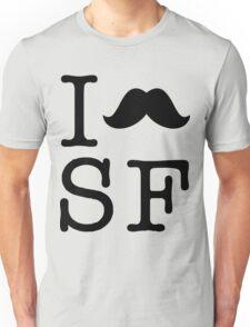 I Stache SF Unisex T-Shirt