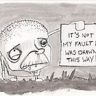 It's not my fault i was drawn this way by blackinklines