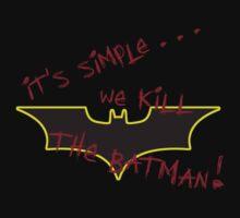 We kill the Batman! by Jamie Rorison