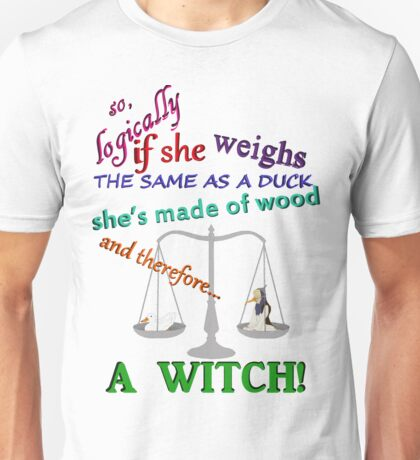 A WITCH! Unisex T-Shirt