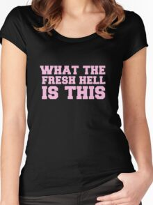 What The Fresh Hell Is This? Women's Fitted Scoop T-Shirt