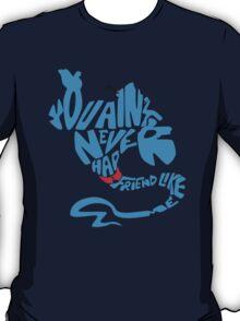 Friend Like Me T-Shirt