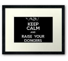 Raise Your Dongers Framed Print