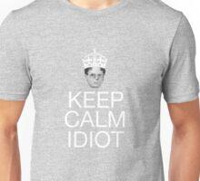 Keep Calm Idiot Unisex T-Shirt