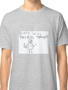 BUFFY WILL PATROL Classic T-Shirt