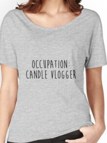 Occupation: Candle Vlogger Women's Relaxed Fit T-Shirt