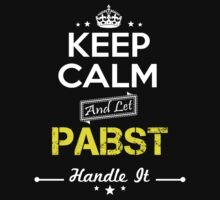 PABST KEEP CLAM AND LET  HANDLE IT - T Shirt, Hoodie, Hoodies, Year, Birthday by oaoatm