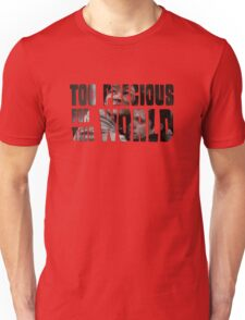Too Precious For This World Unisex T-Shirt