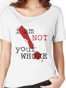 i am not your WHORE. Women's Relaxed Fit T-Shirt