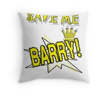 save me, BARRY! Throw Pillow
