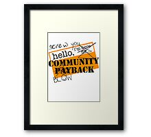 community BLOWBACK. Framed Print