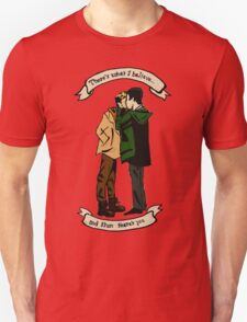 """""""There's What I Believe, and Then There's You"""" Unisex T-Shirt"""