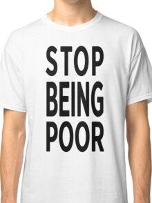 Paris Hilton 'Stop Being Poor' Art Classic T-Shirt