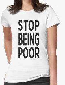 Paris Hilton 'Stop Being Poor' Art Womens Fitted T-Shirt