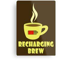 Recharging Brew Metal Print