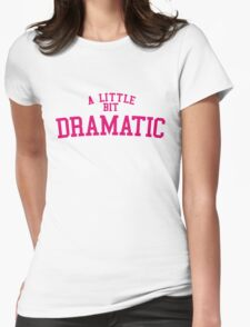 Regina George 'A Little Bit Dramatic' Mean Girls Womens Fitted T-Shirt