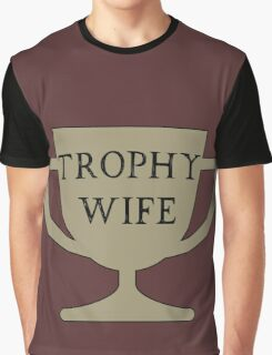 Trophy Wife Graphic T-Shirt