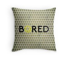 Bored. Throw Pillow