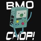 BMO CHOP! Dark by Tru7h