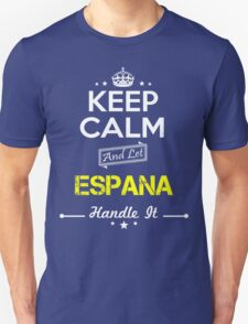 ESPANA KEEP CLAM AND LET  HANDLE IT - T Shirt, Hoodie, Hoodies, Year, Birthday T-Shirt