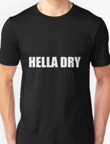 HELLA DRY(white) Unisex T-Shirt