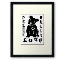 Peace Love Bully - Pit Bull Framed Print