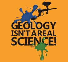 Geology isn't a real science! by jimcwood