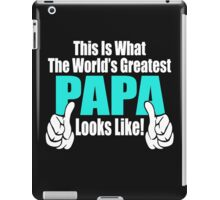 THE WORLD'S GREATEST PAPA iPad Case/Skin
