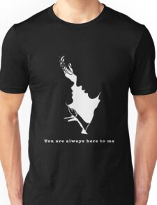You are always here to me (black) Unisex T-Shirt