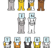 Hang in there cats. by KateTaylor
