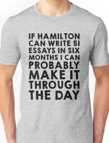 If Hamilton can do it, I can Unisex T-Shirt