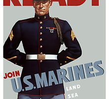 Ready -- Join U.S. Marines -- Land Sea Air by warishellstore