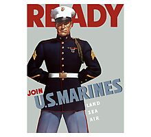 Ready -- Join U.S. Marines -- Land Sea Air Photographic Print