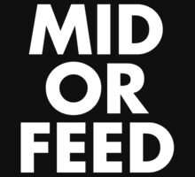 MID OR FEED - White Text by Hexadecimal
