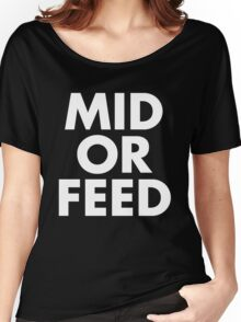 MID OR FEED - White Text Women's Relaxed Fit T-Shirt