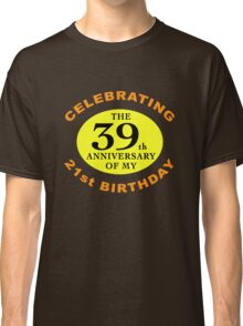 Funny 60th Birthday (Anniversary) Classic T-Shirt